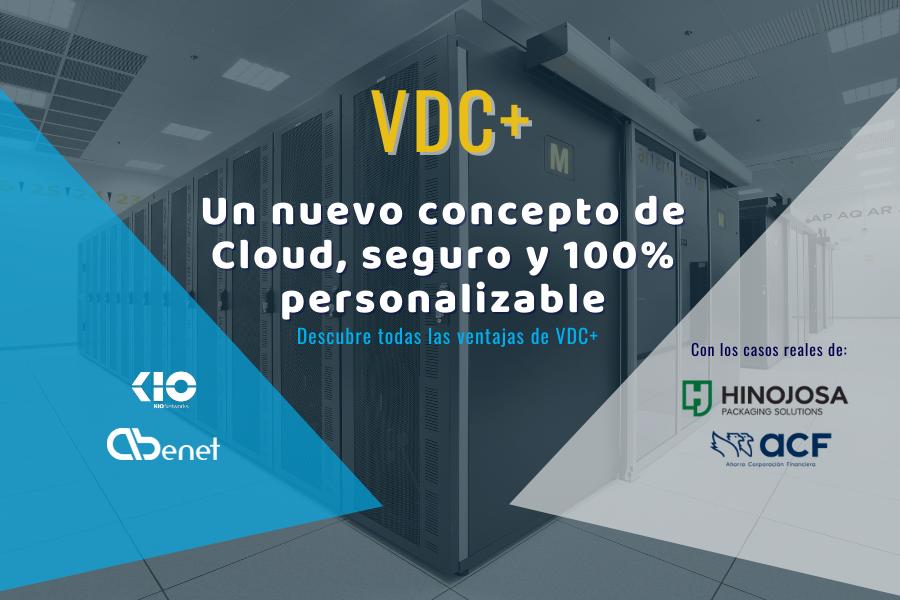 Vídeo Webinar VDC+, un nuevo concepto de Cloud, seguro y 100% personalizable